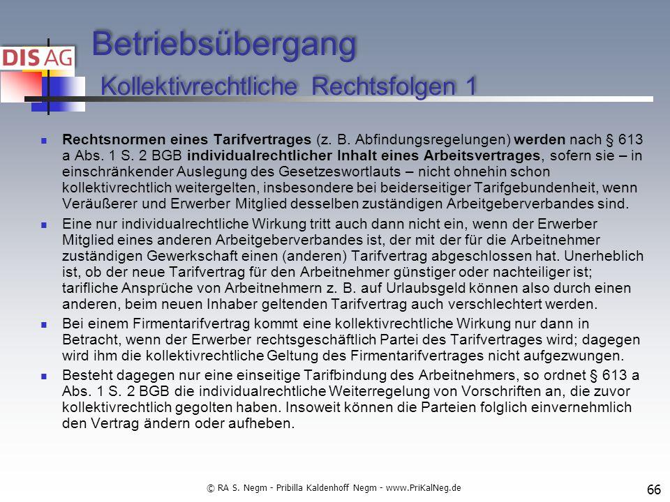Betriebsübergang Kollektivrechtliche Rechtsfolgen 1 Rechtsnormen eines Tarifvertrages (z.