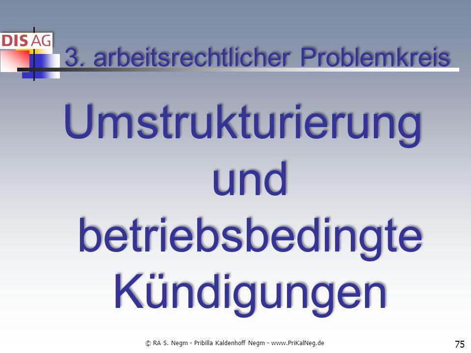 Umstrukturierung und betriebsbedingte Kündigungen 75 3.