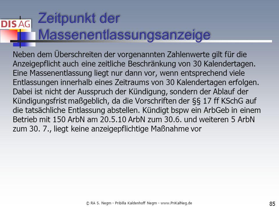 Zeitpunkt der Massenentlassungsanzeige Neben dem Überschreiten der vorgenannten Zahlenwerte gilt für die Anzeigepflicht auch eine zeitliche Beschränkung von 30 Kalendertagen.