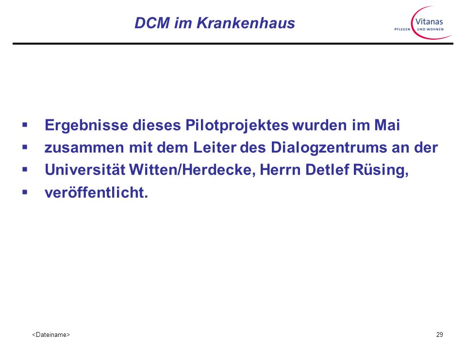 28 Das Psychobiographisches Pflegemodell nach Böhm und das DCM-Verfahren Uns wurde deutlich, dass der Psychobiographische Ansatz nach Böhm wie auch de