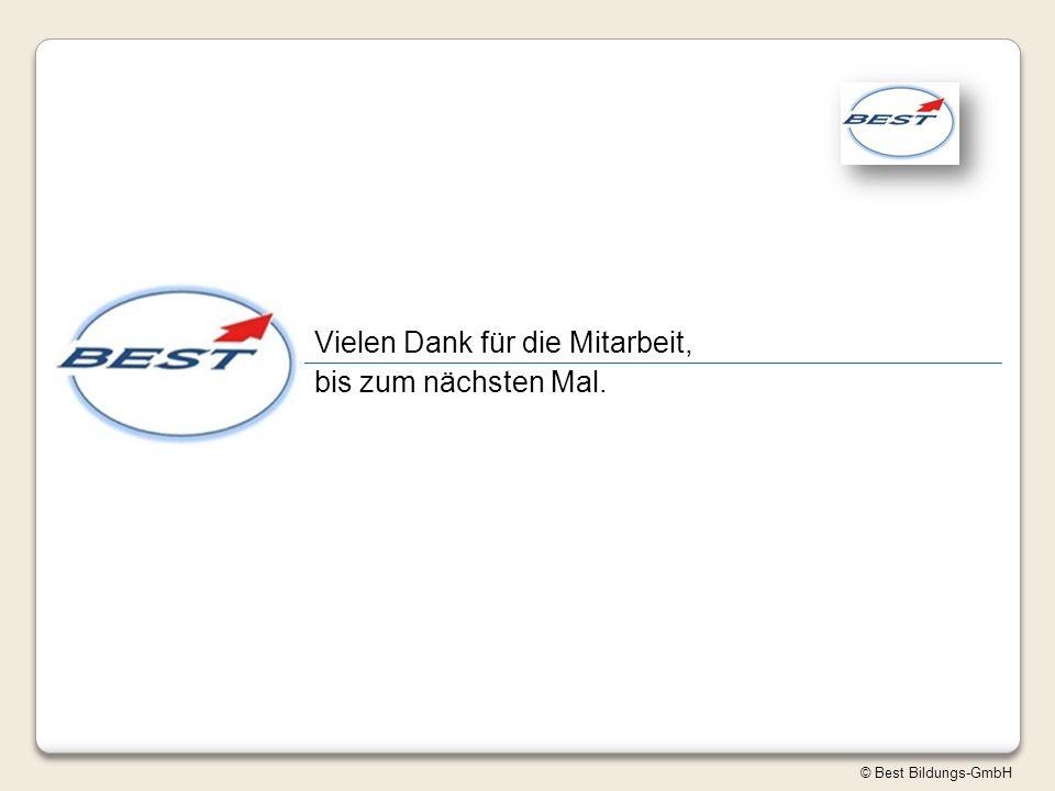 Vielen Dank für die Mitarbeit, bis zum nächsten Mal. © Best Bildungs-GmbH