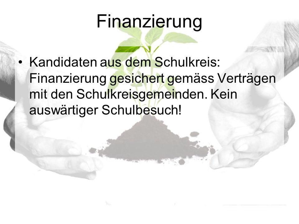 Finanzierung Kandidaten aus dem Schulkreis: Finanzierung gesichert gemäss Verträgen mit den Schulkreisgemeinden.