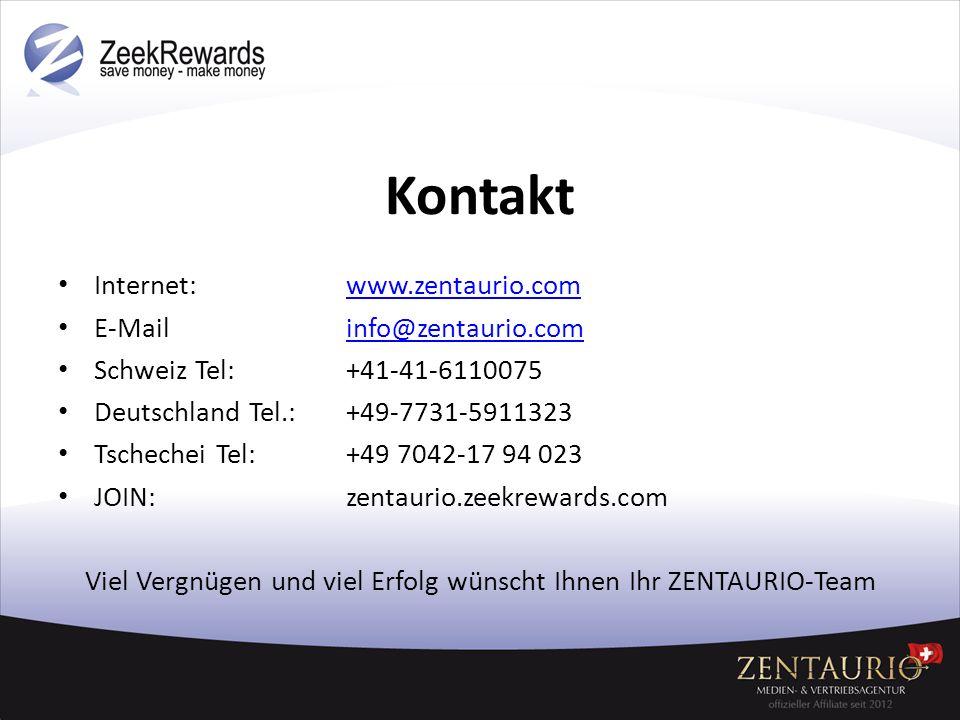 Kontakt Internet: www.zentaurio.comwww.zentaurio.com E-Mail info@zentaurio.cominfo@zentaurio.com Schweiz Tel: +41-41-6110075 Deutschland Tel.: +49-773
