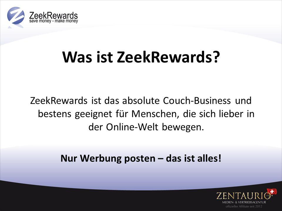 Was ist ZeekRewards? ZeekRewards ist das absolute Couch-Business und bestens geeignet für Menschen, die sich lieber in der Online-Welt bewegen. Nur We