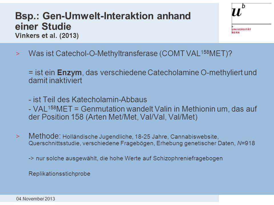 Bsp.: Gen-Umwelt-Interaktion anhand einer Studie Vinkers et al. (2013) > Was ist Catechol-O-Methyltransferase (COMT VAL 158 MET)? = ist ein Enzym, das