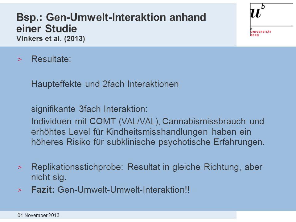 Bsp.: Gen-Umwelt-Interaktion anhand einer Studie Vinkers et al. (2013) > Resultate: Haupteffekte und 2fach Interaktionen signifikante 3fach Interaktio