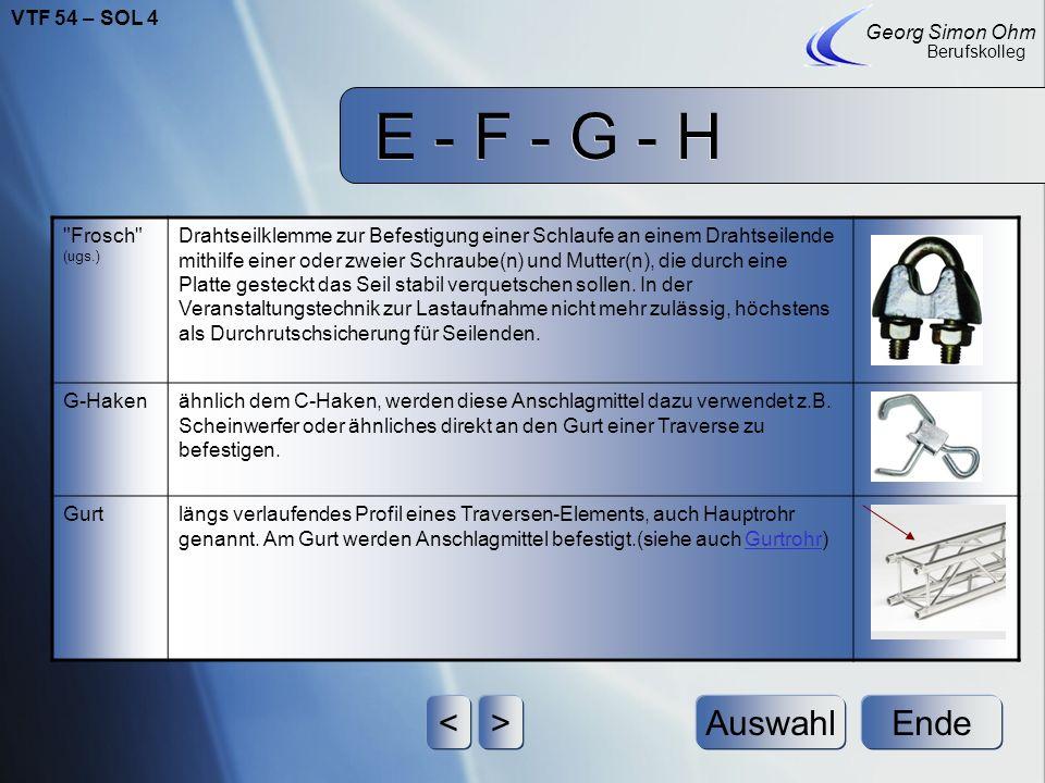 E - F - G - H Ende Georg Simon Ohm Berufskolleg <>Auswahl FlugrahmenHaltekonstruktionen aus Rohren (Halbzeug) und Halbschelle(n).Werden benutzt um Lau