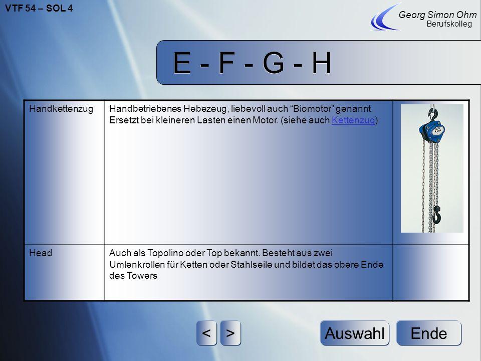 E - F - G - H Ende Georg Simon Ohm Berufskolleg <>Auswahl Head RiggerKonzipiert Traversenkonstruktionen (außer statische Berechnung) und ist in der Re