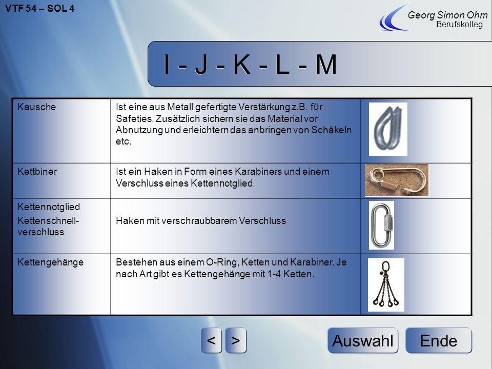 I - J - K - L - M Ende Georg Simon Ohm Berufskolleg <>Auswahl KabelBesteht aus mehreren Litzenleitungen, isolierte Drähte, Adern oder Fasern und einem