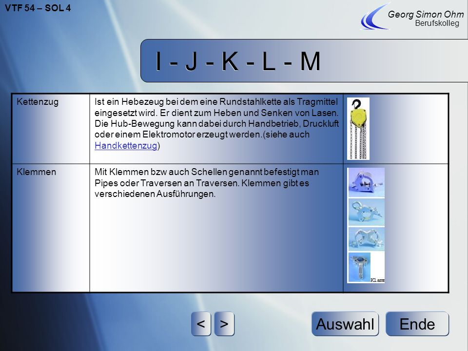 I - J - K - L - M Ende Georg Simon Ohm Berufskolleg <>Auswahl KauscheIst eine aus Metall gefertigte Verstärkung z.B. für Safeties. Zusätzlich sichern