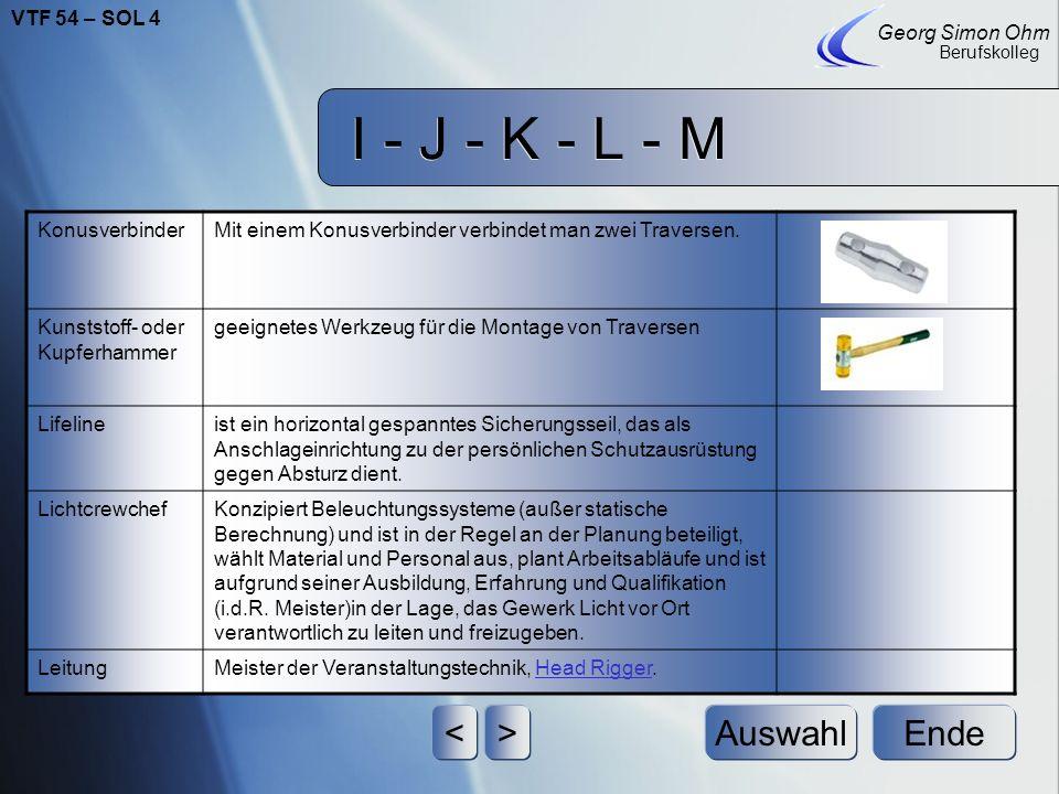 I - J - K - L - M Ende Georg Simon Ohm Berufskolleg <>Auswahl KennzeichnungAn der Traverse muss dauerhaft und leicht erkennbar angebracht sein: a) Her