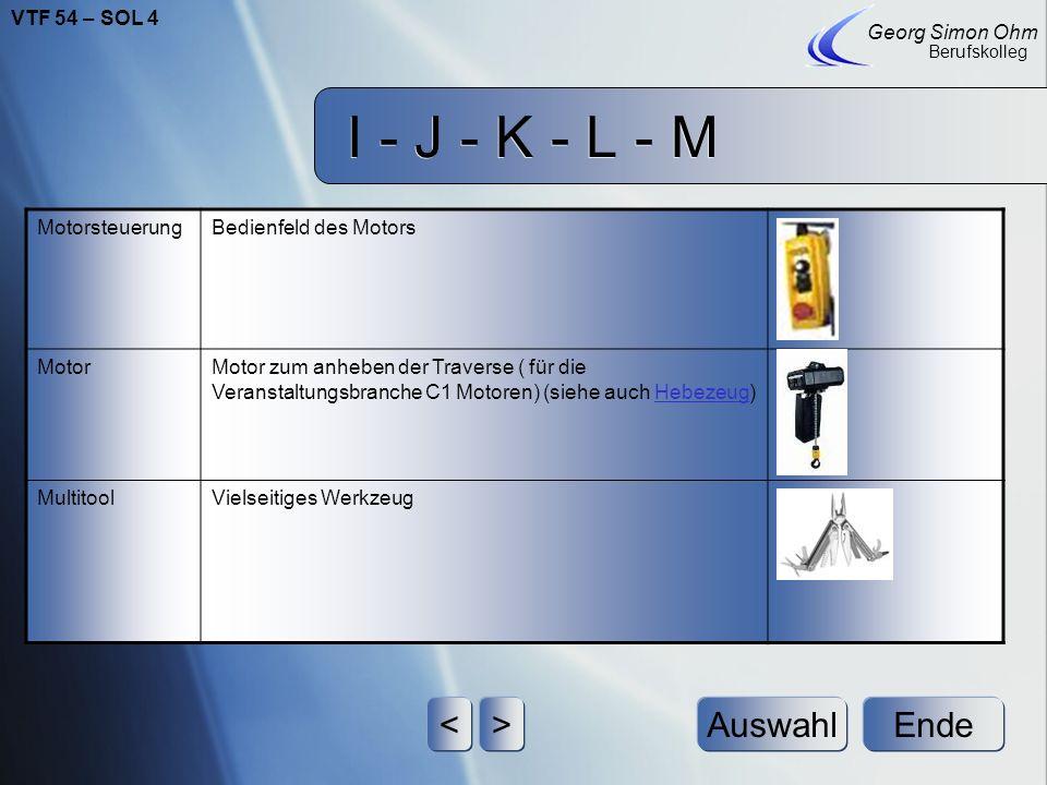 I - J - K - L - M Ende Georg Simon Ohm Berufskolleg <>Auswahl Lastaufnahmemittel*ein aktives LAM verfügt über einen (eigenen) Antrieb, kann also eine