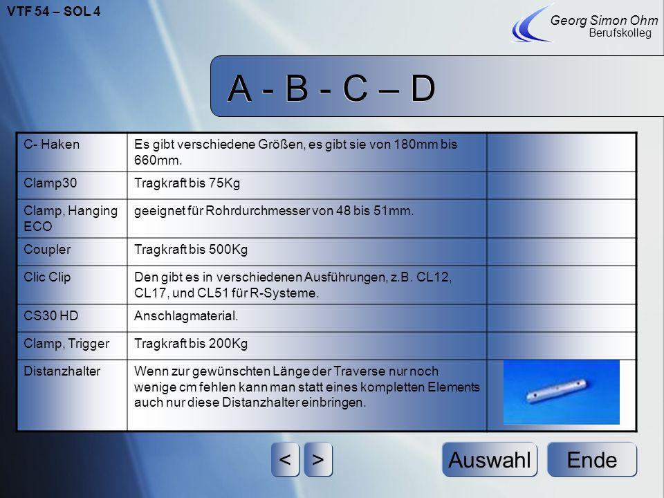 A - B - C – D EndeAuswahl Georg Simon Ohm Berufskolleg <> C- HakenEs gibt verschiedene Größen, es gibt sie von 180mm bis 660mm.