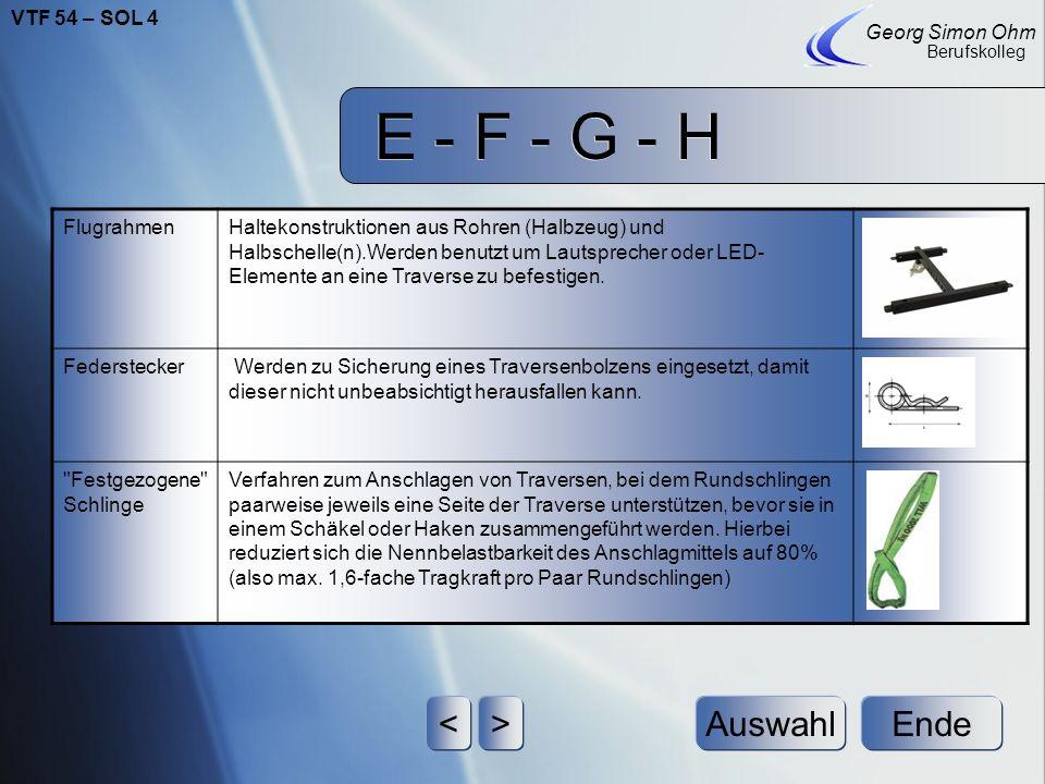 E - F - G - H Ende Georg Simon Ohm Berufskolleg <>Auswahl FachwerkknotenVerbindungspunkt am Ende eines Traversenelements, der eine Unterbrechung des B