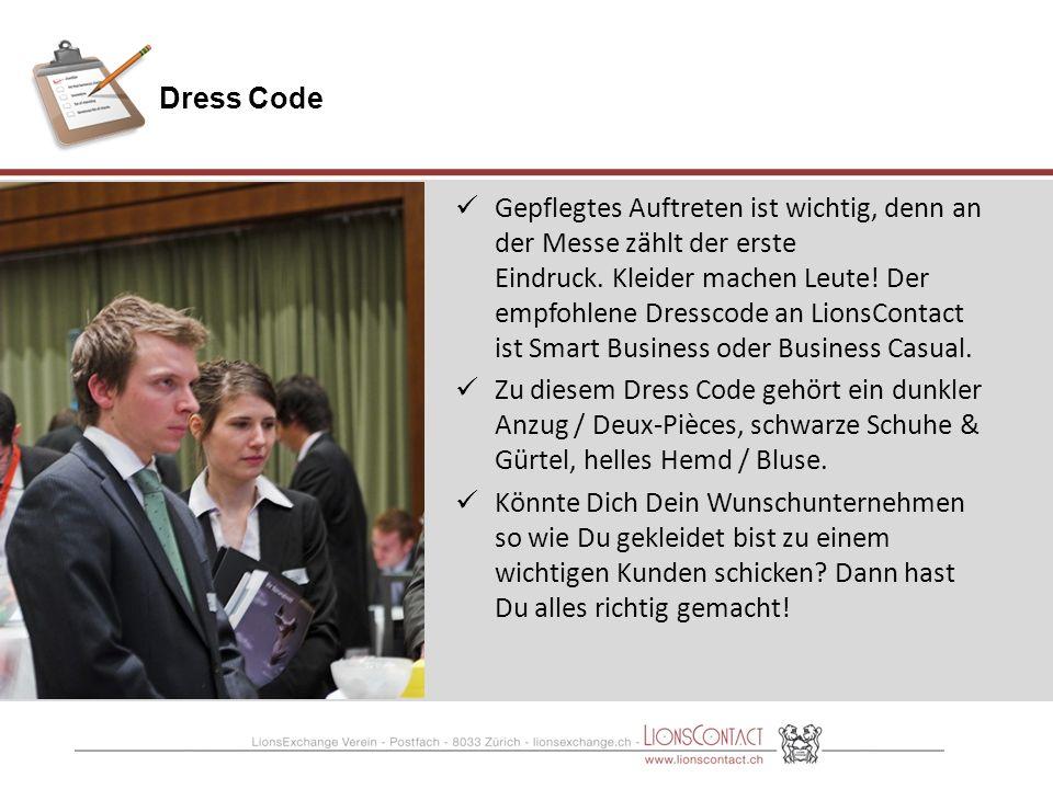 Dress Code Gepflegtes Auftreten ist wichtig, denn an der Messe zählt der erste Eindruck.