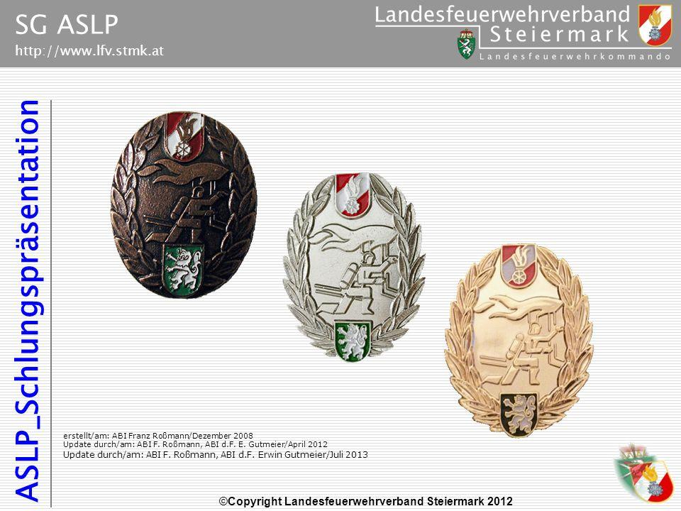 LFV Stmk_ASLP-Schulungs-ppt_20130731ABI Franz Roßmann Inhalt Aktuelle Richtlinie Voraussetzungen PSA des Trupps u.