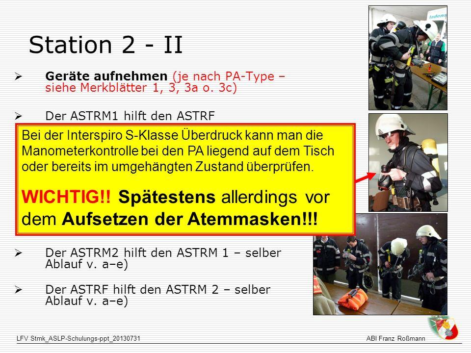 LFV Stmk_ASLP-Schulungs-ppt_20130731ABI Franz Roßmann Station 2 - II Geräte aufnehmen (je nach PA-Type – siehe Merkblätter 1, 3, 3a o. 3c) Der ASTRM1