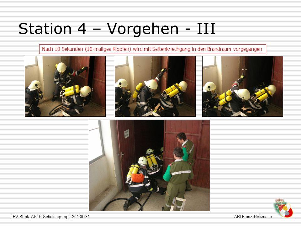 LFV Stmk_ASLP-Schulungs-ppt_20130731ABI Franz Roßmann Station 4 – Vorgehen - III Nach 10 Sekunden (10-maliges Klopfen) wird mit Seitenkriechgang in de