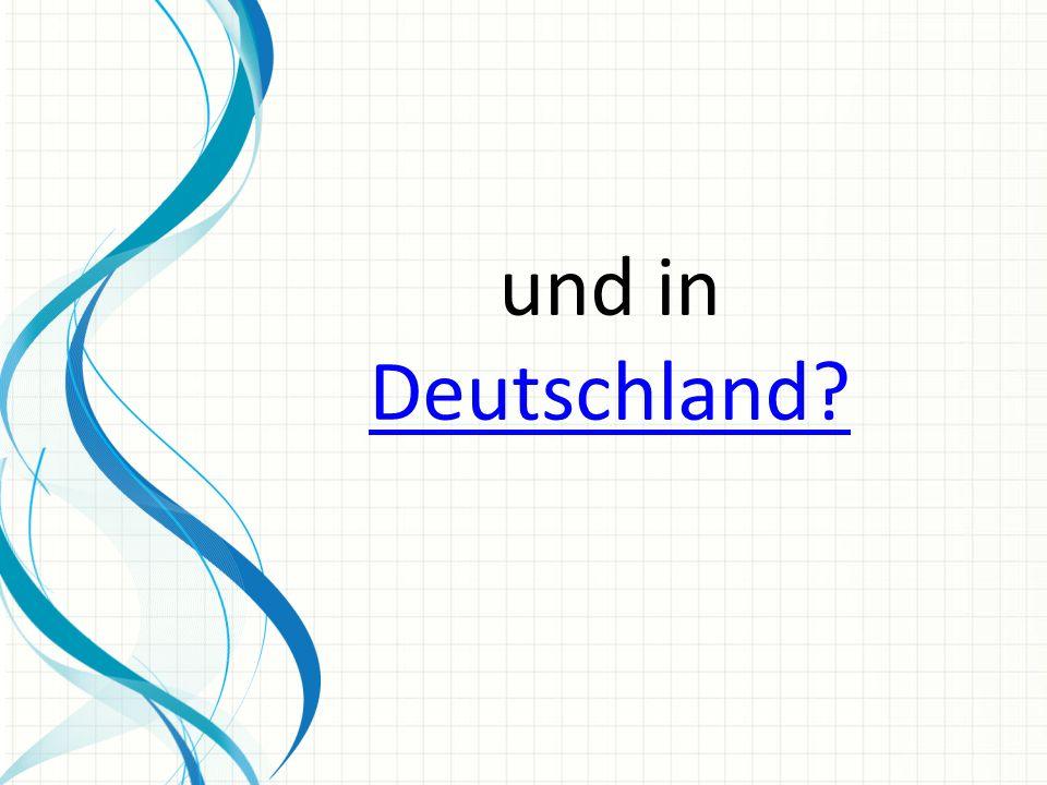 und in Deutschland Deutschland