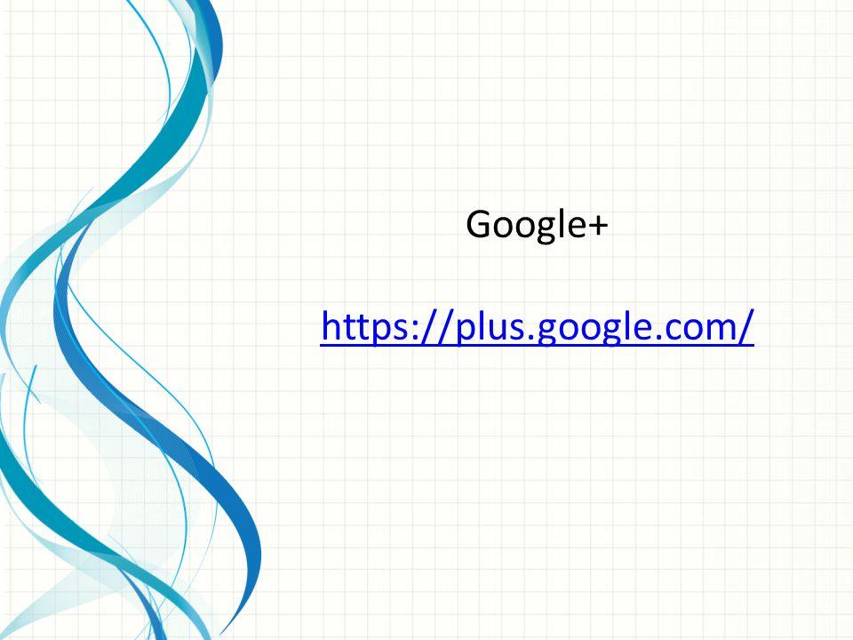 Google+ https://plus.google.com/