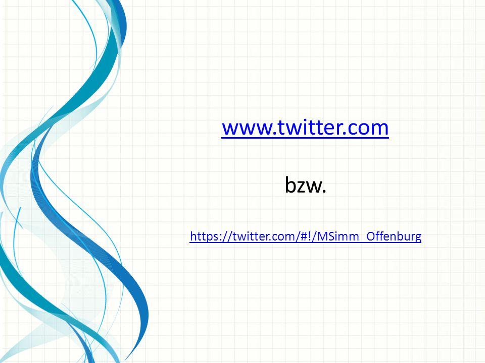 www.twitter.com bzw. https://twitter.com/#!/MSimm_Offenburg