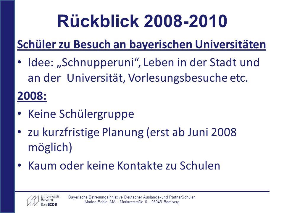 Schüler zu Besuch an bayerischen Universitäten Idee: Schnupperuni, Leben in der Stadt und an der Universität, Vorlesungsbesuche etc. 2008: Keine Schül