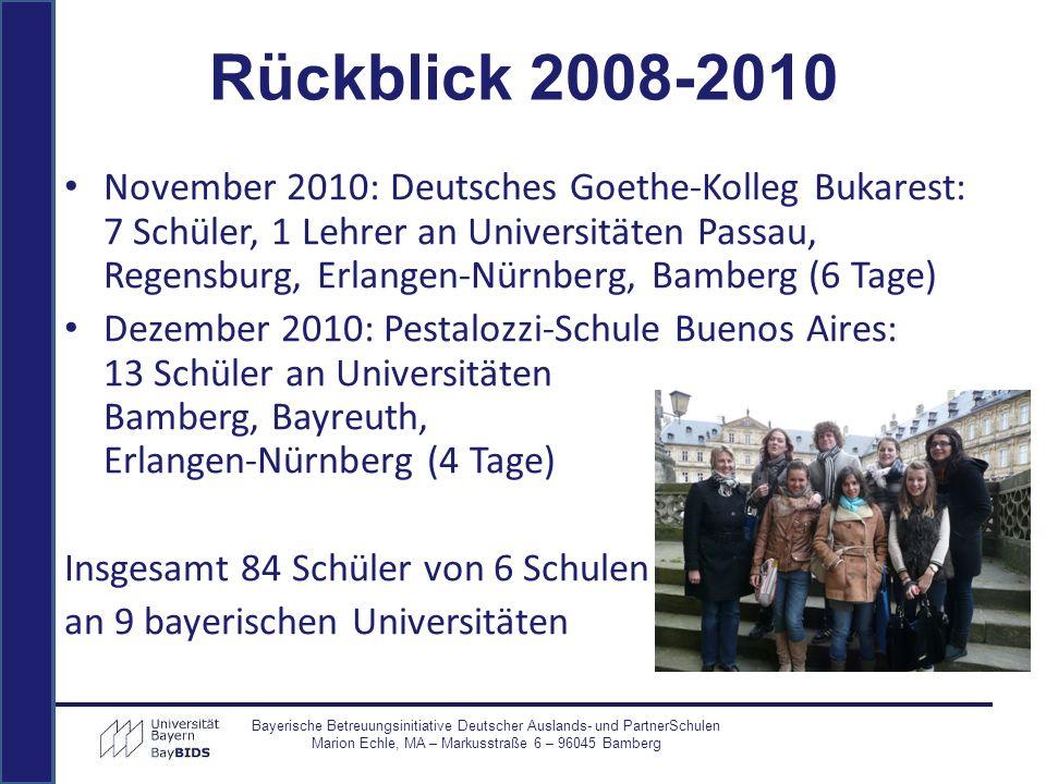 November 2010: Deutsches Goethe-Kolleg Bukarest: 7 Schüler, 1 Lehrer an Universitäten Passau, Regensburg, Erlangen-Nürnberg, Bamberg (6 Tage) Dezember