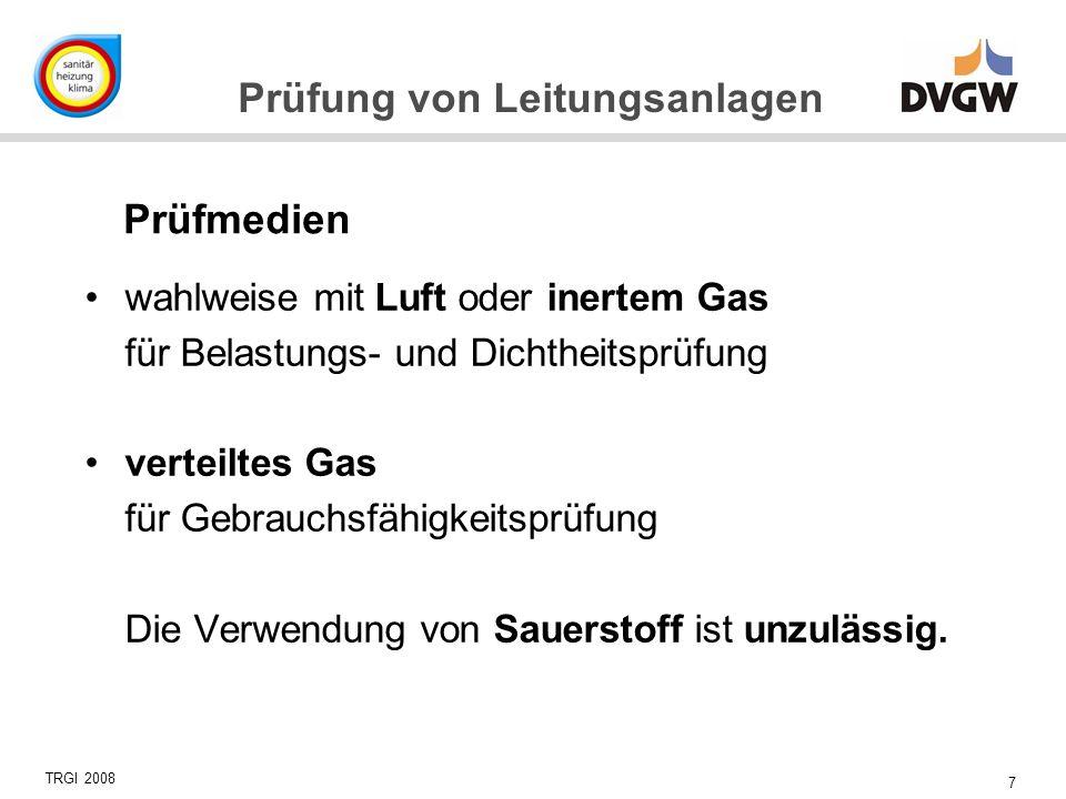 7 Prüfung von Leitungsanlagen wahlweise mit Luft oder inertem Gas für Belastungs- und Dichtheitsprüfung verteiltes Gas für Gebrauchsfähigkeitsprüfung