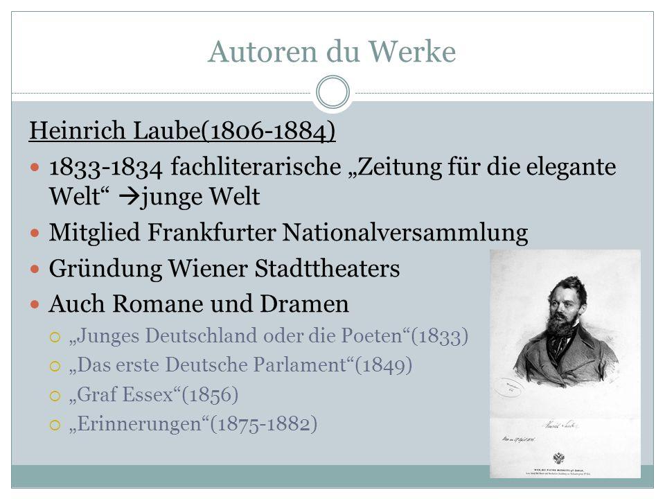 Autoren du Werke Heinrich Laube(1806-1884) 1833-1834 fachliterarische Zeitung für die elegante Welt junge Welt Mitglied Frankfurter Nationalversammlun