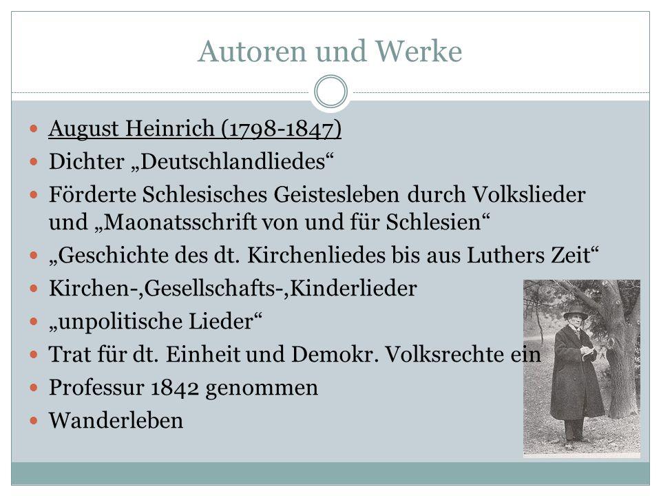 Autoren und Werke August Heinrich (1798-1847) Dichter Deutschlandliedes Förderte Schlesisches Geistesleben durch Volkslieder und Maonatsschrift von un