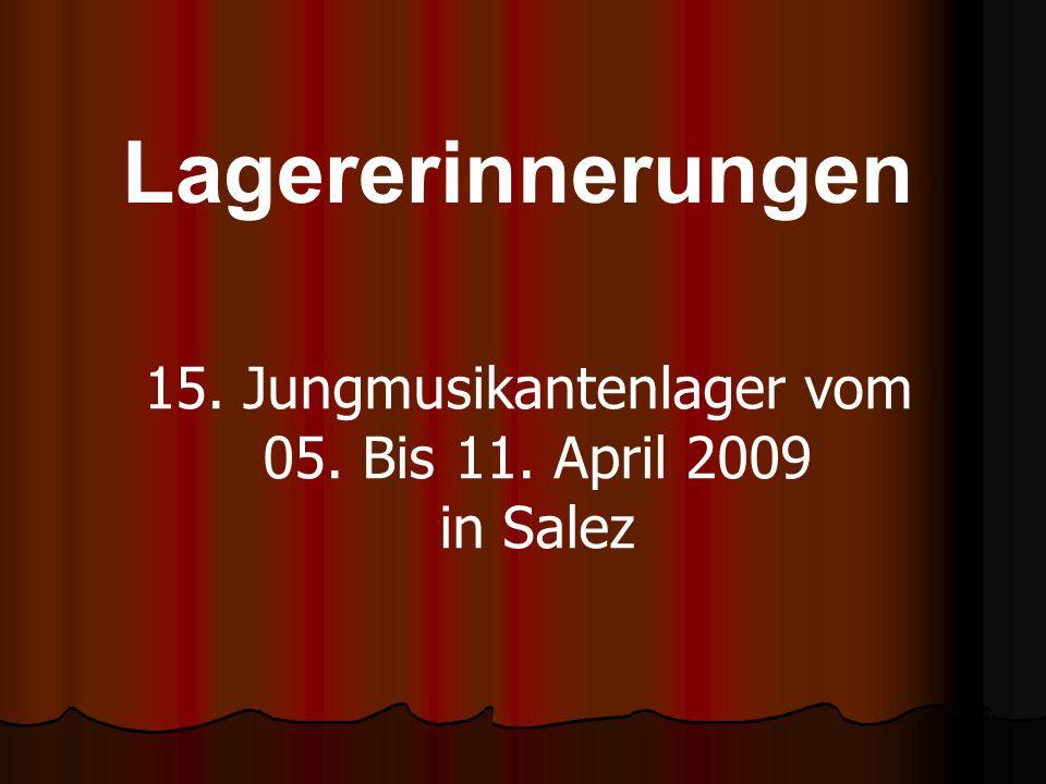 Lagererinnerungen 15. Jungmusikantenlager vom 05. Bis 11. April 2009 in Salez