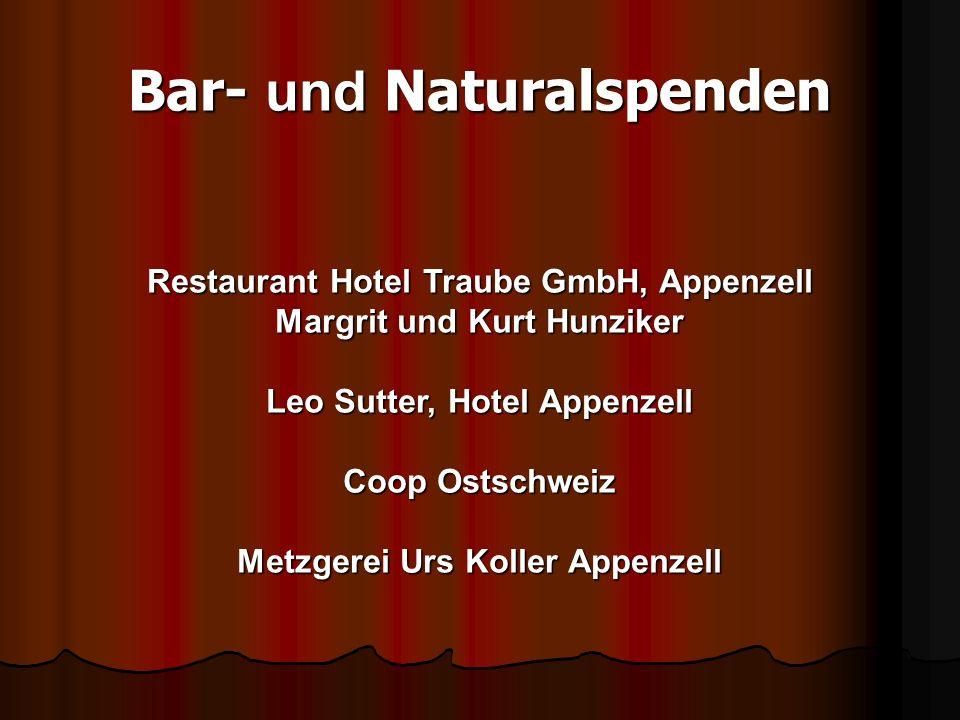 Bar- und Naturalspenden Restaurant Hotel Traube GmbH, Appenzell Margrit und Kurt Hunziker Leo Sutter, Hotel Appenzell Coop Ostschweiz Metzgerei Urs Koller Appenzell