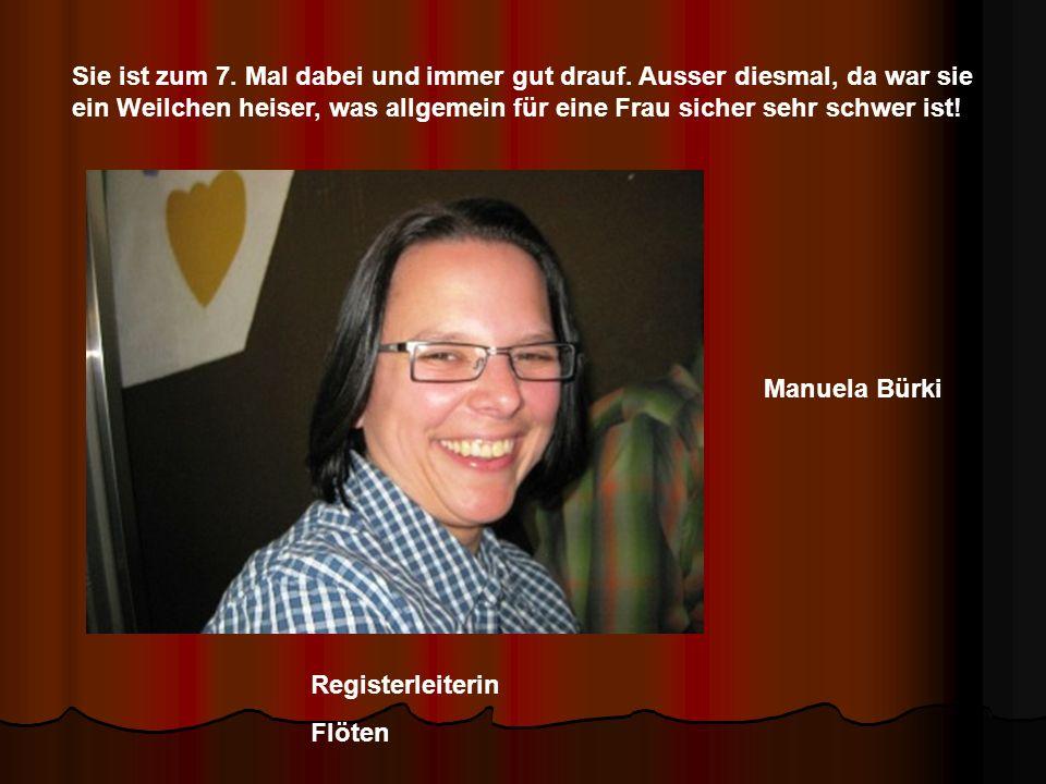 Manuela Bürki Registerleiterin Flöten Sie ist zum 7.