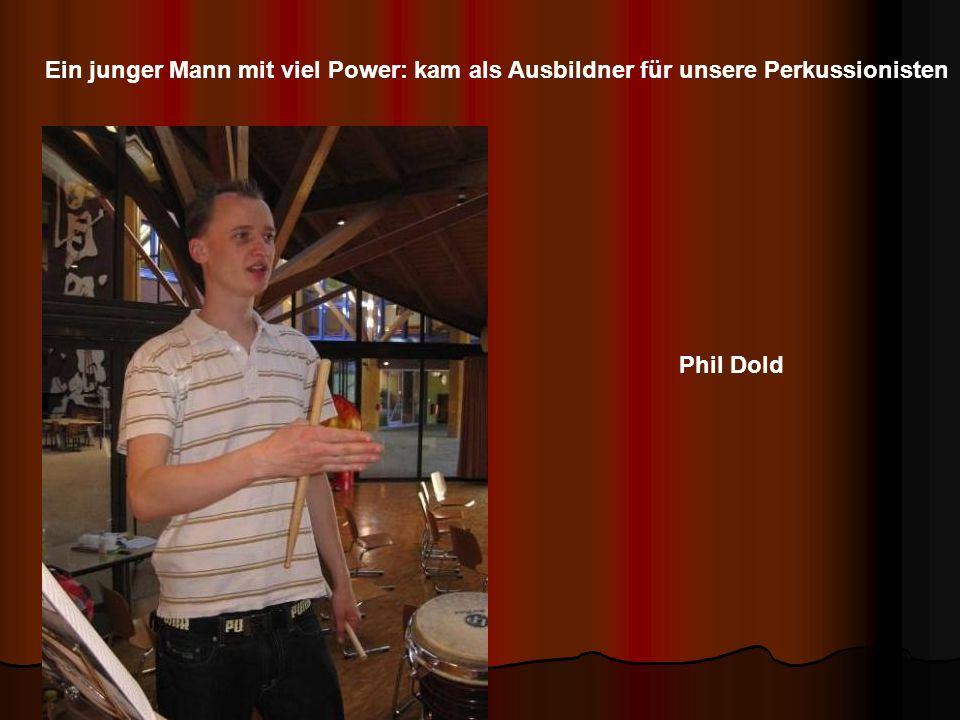 Ein junger Mann mit viel Power: kam als Ausbildner für unsere Perkussionisten Phil Dold