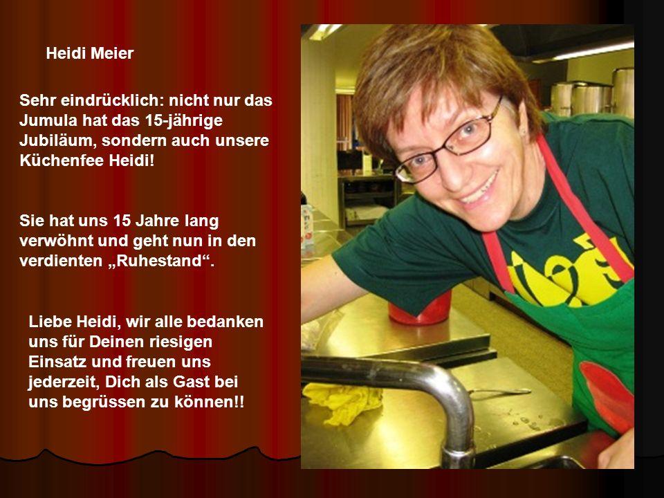 Heidi Meier Sehr eindrücklich: nicht nur das Jumula hat das 15-jährige Jubiläum, sondern auch unsere Küchenfee Heidi.