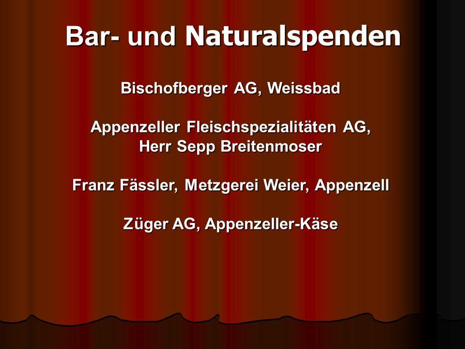 Bar- und Naturalspenden Bischofberger AG, Weissbad Appenzeller Fleischspezialitäten AG, Herr Sepp Breitenmoser Franz Fässler, Metzgerei Weier, Appenzell Züger AG, Appenzeller-Käse