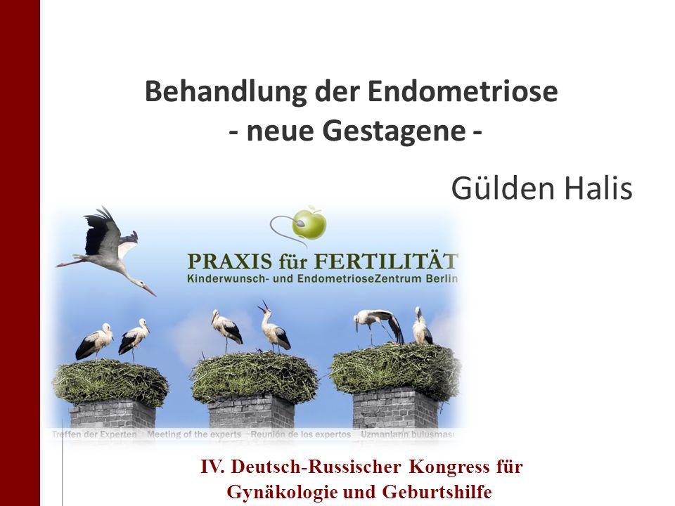 adwerwerwerwere q2we4234233 IV. Deutsch-Russischer Kongress für Gynäkologie und Geburtshilfe 4.-5. Nov. 2011 Halis Gülden Halis Behandlung der Endomet