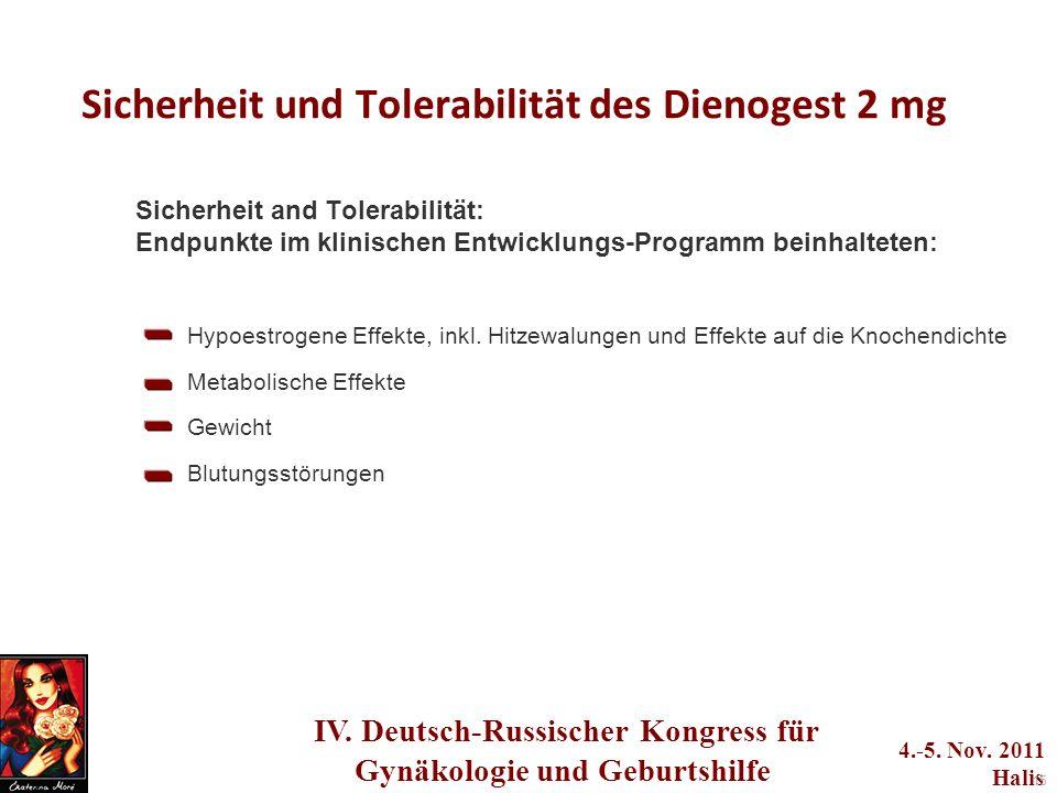 IV. Deutsch-Russischer Kongress für Gynäkologie und Geburtshilfe 4.-5. Nov. 2011 Halis 15 Sicherheit und Tolerabilität des Dienogest 2 mg Sicherheit a