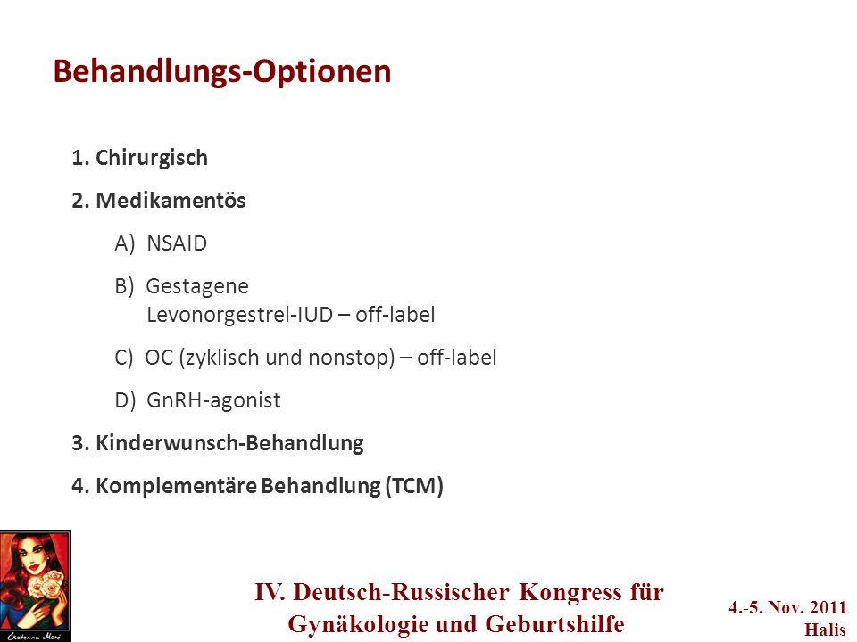 adwerwerwerwere q2we4234233 IV. Deutsch-Russischer Kongress für Gynäkologie und Geburtshilfe 4.-5. Nov. 2011 Halis Behandlungs-Optionen 1. Chirurgisch