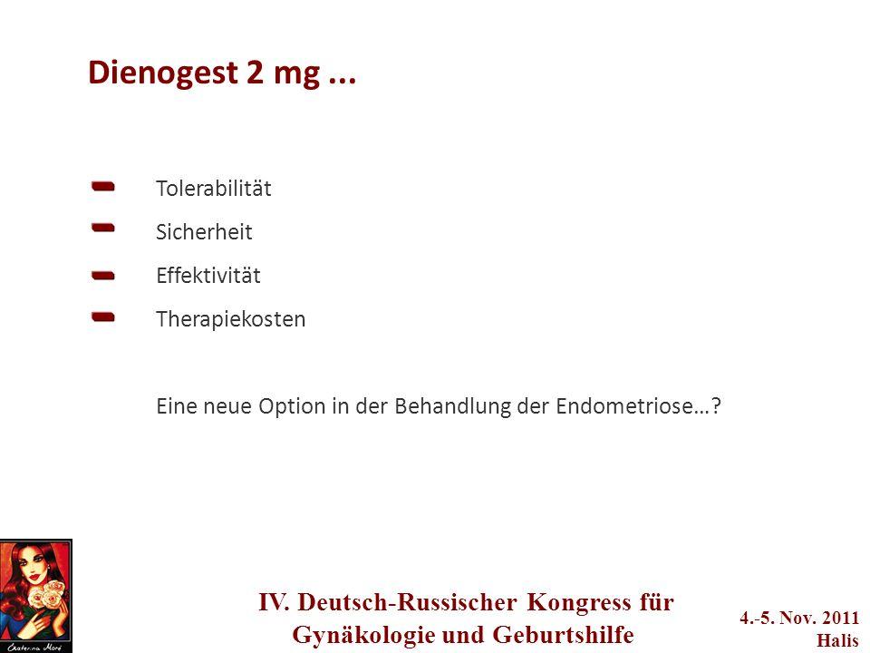 adwerwerwerwere q2we4234233 IV. Deutsch-Russischer Kongress für Gynäkologie und Geburtshilfe 4.-5. Nov. 2011 Halis Dienogest 2 mg... Tolerabilität Sic