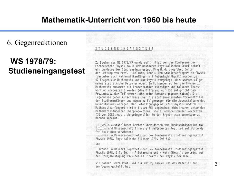 31 Mathematik-Unterricht von 1960 bis heute 6. Gegenreaktionen WS 1978/79: Studieneingangstest