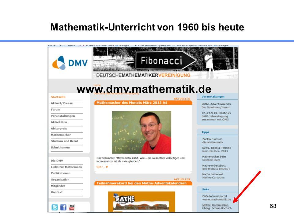 68 Mathematik-Unterricht von 1960 bis heute www.dmv.mathematik.de