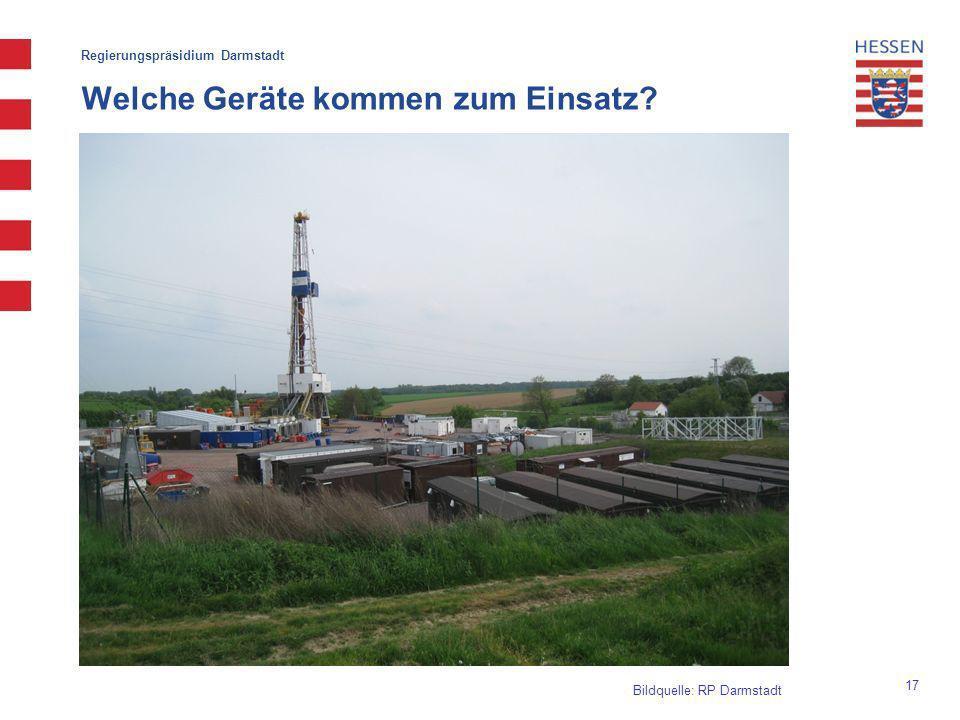 17 Regierungspräsidium Darmstadt Welche Geräte kommen zum Einsatz? Bildquelle: RP Darmstadt