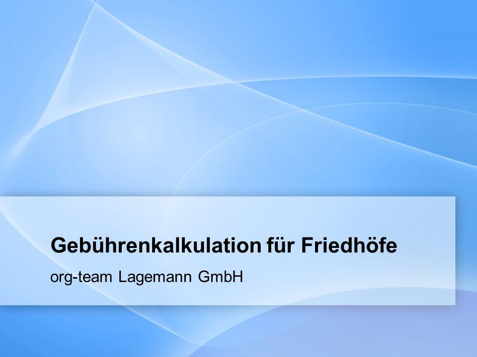Gebührenkalkulation für Friedhöfe org-team Lagemann GmbH