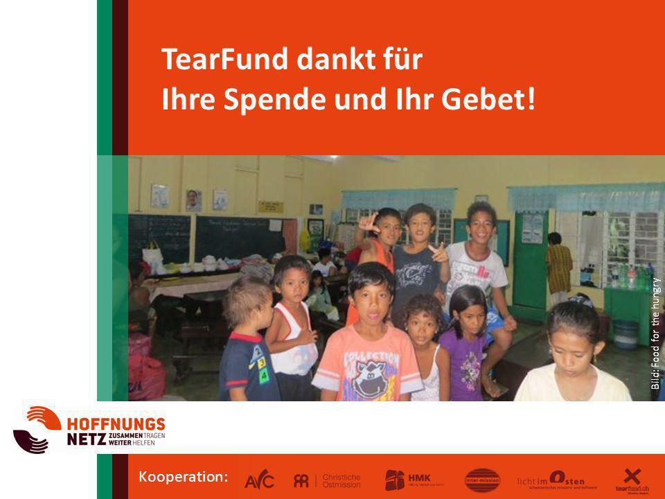 Kooperation: TearFund dankt für Ihre Spende und Ihr Gebet! Bild: Food for the hungry