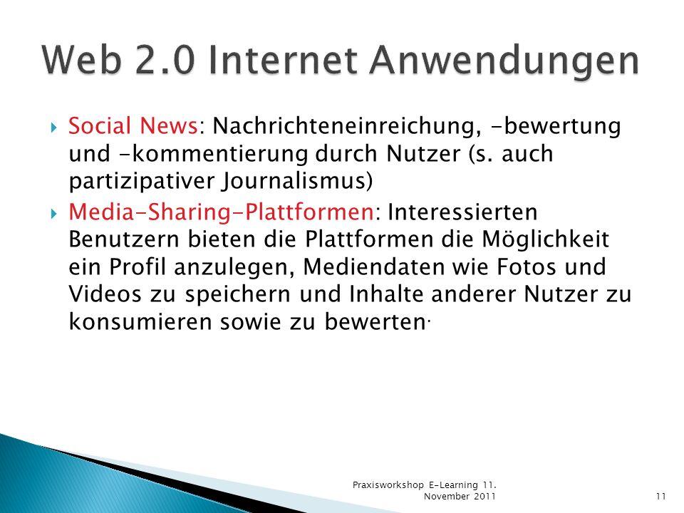 Social News: Nachrichteneinreichung, -bewertung und -kommentierung durch Nutzer (s. auch partizipativer Journalismus) Media-Sharing-Plattformen: Inter