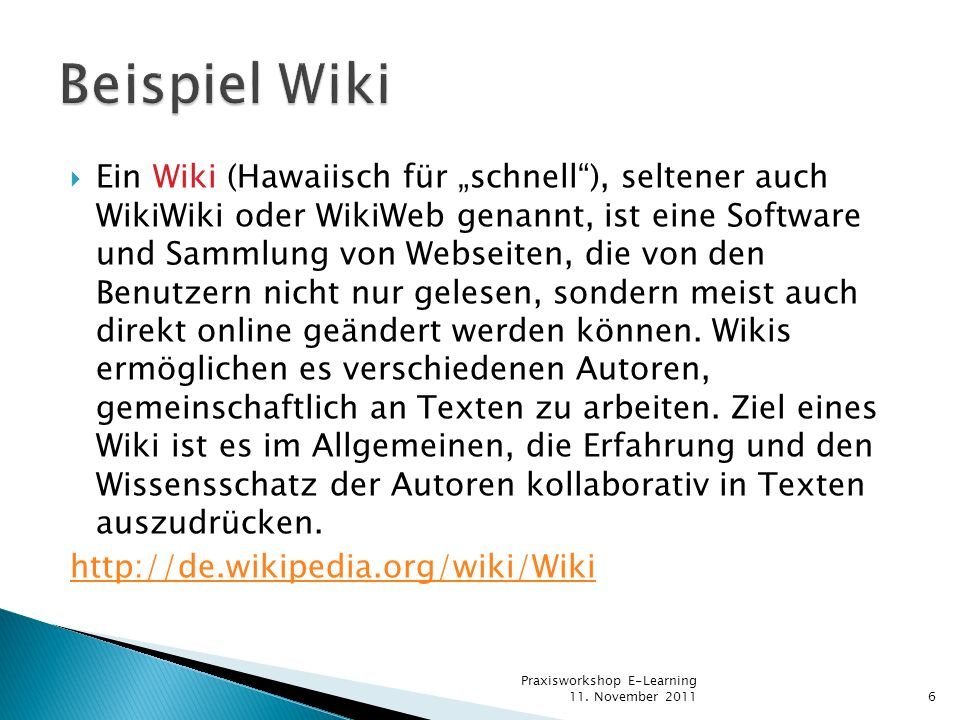 Ein Wiki (Hawaiisch für schnell), seltener auch WikiWiki oder WikiWeb genannt, ist eine Software und Sammlung von Webseiten, die von den Benutzern nic