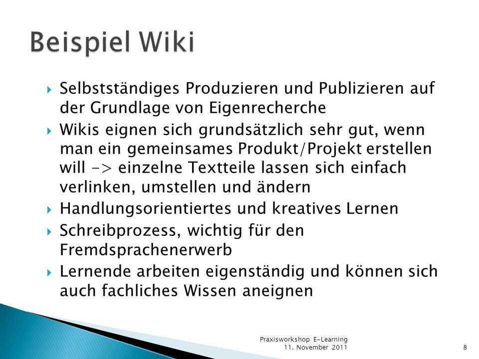 Selbstständiges Produzieren und Publizieren auf der Grundlage von Eigenrecherche Wikis eignen sich grundsätzlich sehr gut, wenn man ein gemeinsames Pr
