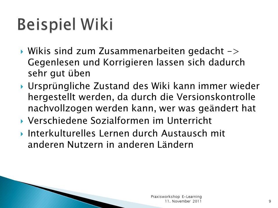 Wikis sind zum Zusammenarbeiten gedacht -> Gegenlesen und Korrigieren lassen sich dadurch sehr gut üben Ursprüngliche Zustand des Wiki kann immer wied
