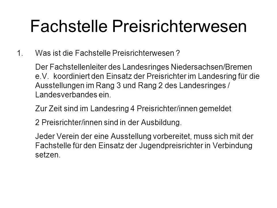 Fachstelle Preisrichterwesen 1.Was ist die Fachstelle Preisrichterwesen ? Der Fachstellenleiter des Landesringes Niedersachsen/Bremen e.V. koordiniert